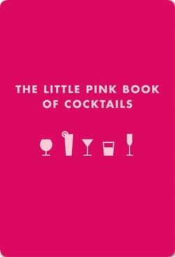 Little Pink Book of Cocktails