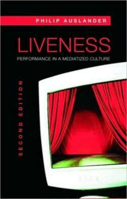 Liveness Performance in a Mediatized Culture