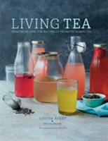 Living Tea Healthy Recipes for Naturally Probiotic Kombucha