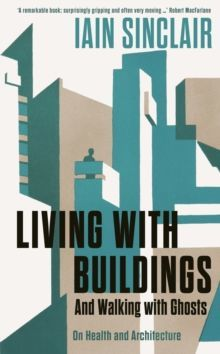 Living with Buildings : And Walking with Ghosts - On Health and Architecture