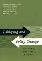 Lobbying and Policy Change Who Wins, Who Loses, and Why