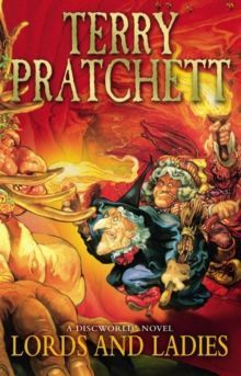 Lords And Ladies : (Discworld Novel 14) by Terry Pratchett