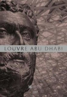Louvre Abu Dhabi: The Complete Guide by Jean-Francois Charnier