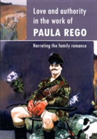 Love and Authority in the Work of Paula Rego Narrating the Family Romance