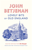 Lovely Bits of Old England John Betjeman at The Telegraph