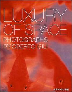 Luxury of Space: Photographs by Oberto Gili