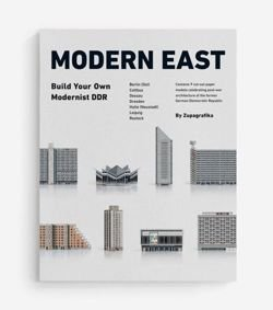 MODERN EAST. Build Your Own Modernist DDR