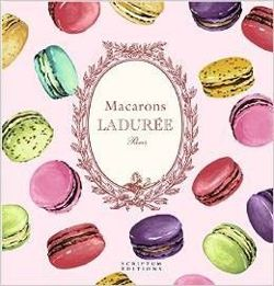 Macarons: The Recipes: by Ladurée