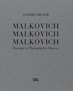 Malkovich Malkovich Malkovich: Homage to Photographic Masters