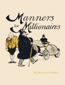 Manners for Millionaires by Brummell & Beau