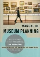 Manual of Museum Planning : Sustainable Space, Facilities, and Operations