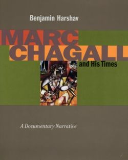 Marc Chagall and His Times : A Documentary Narrative