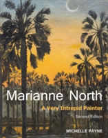 Marianne North A Very Intrepid Painter. Second edition.