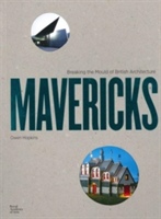 Mavericks Breaking the Mould of British Architecture