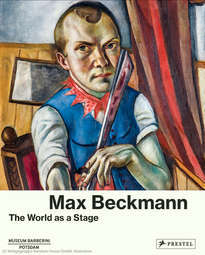 Max Beckmann – World as a Stage