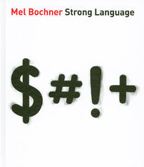 Mel Bochner : Strong Language