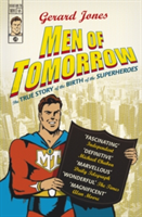 Men Of Tomorrow Geeks, Gangsters and the Birth of the Comic Book