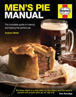 Men's Pie Manual The step-by-step guide to making perfect pies