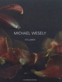 Michael Wesely – Stilleben