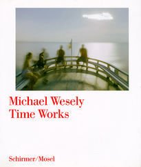 Michael Wesely – Time Works