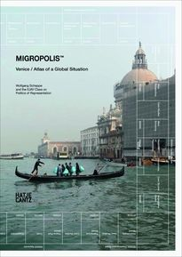 Migropolis: Venice / Atlas of a Global Situation