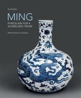 Ming! Porcelain for a Globalised Trade Porcelain for a Globalised Trade