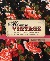 Minxy Vintage How to Customise and Wear Vintage Clothing