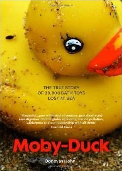 Moby-Duck The True Story of bath Toys Lost at Sea