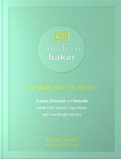 Modern Baker: A New Way To Bake
