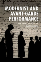 Modernist and Avant-Garde Performance An Introduction