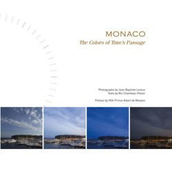 Monaco; The Colors of Time's Passage The Colors of Time's Passage