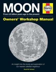 Moon Owners' Workshop Manual : From 4.5 billion years ago to the present