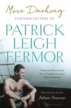 More Dashing : Further Letters of Patrick Leigh Fermor