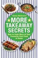 More Takeaway Secrets How to Cook More of your Favourite Fast Food at Home