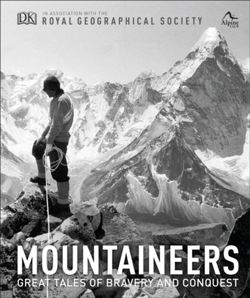 Mountaineers : Great tales of bravery and conquest