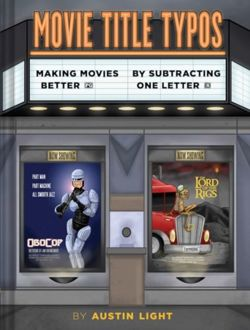 Movie Title Typos : Making Movies Better by Subtracting One Letter