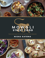 Mowgli Street Food Stories and recipes from the Mowgli Street Food restaurants