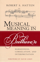 Musical Meaning in Beethoven Markedness, Correlation, and Interpretation