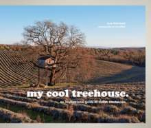 My Cool Treehouse: An Inspirational Guide