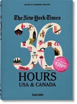NYT. 36 Hours. USA & Canada