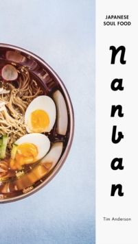 Nanban : Japanese Soul Food: A Cookbook