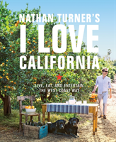 Nathan Turner's I Love California Design and Entertaining the West Coast Way