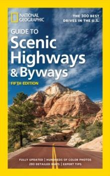 National Geographic Guide to Scenic Highways and Byways 5th Ed