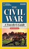 National Geographic The Civil War A Traveler's Guide