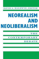 Neorealism and Neoliberalism The Contemporary Debate