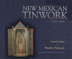 New Mexican Tinwork 1840-1940