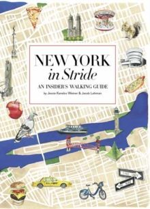 New York by Foot : An Insiders Walking Guide to Exploring the City