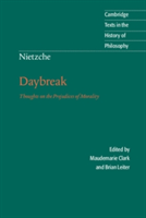 Nietzsche: Daybreak Thoughts on the Prejudices of Morality