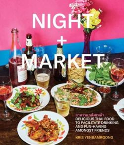 Night + Market : Delicious Thai Food to Facilitate Drinking and Fun-Having Amongst Friends