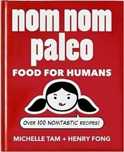 Nom Nom Paleo Food for Humans